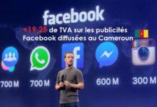 Photo of Cameroun: Facebook applique une TVA de 19,25 % sur la vente des publicités